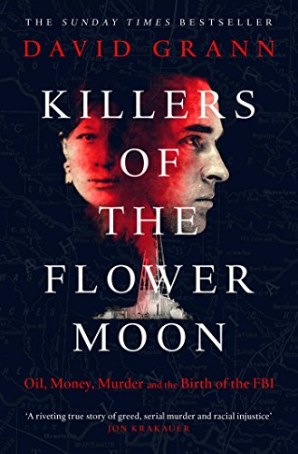 Killers of the Flower Moon: Oil, Money, Murder and the Birth of the FBI von Simon & Schuster Uk