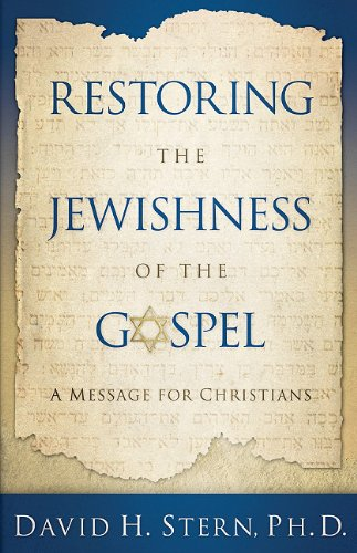 Restoring the Jewishness of the Gospel: A Message for Christians von MESSIANIC JEWISH PUBL