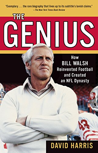 The Genius: How Bill Walsh Reinvented Football and Created an NFL Dynasty von Random House Trade Paperbacks