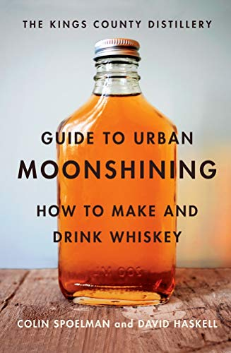 Kings County Distillery Guide to Urban Moonshining von ABRAMS