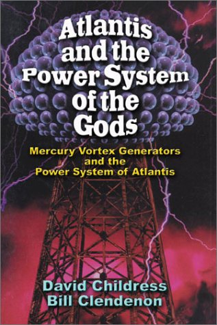 Atlantis and the Power System of the Gods: Mercury Vortex Generators and the Power System of Atlantis (Bug Backpackers Guides)