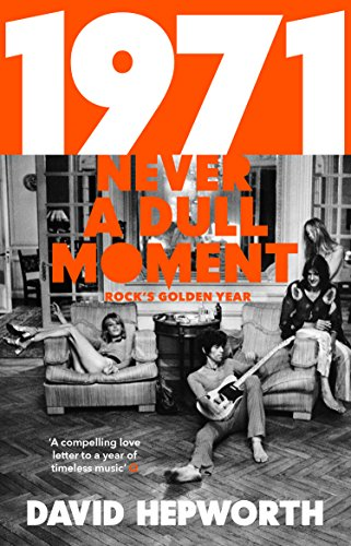 1971 - Never a Dull Moment: Rock's Golden Year von Transworld Publishers Ltd