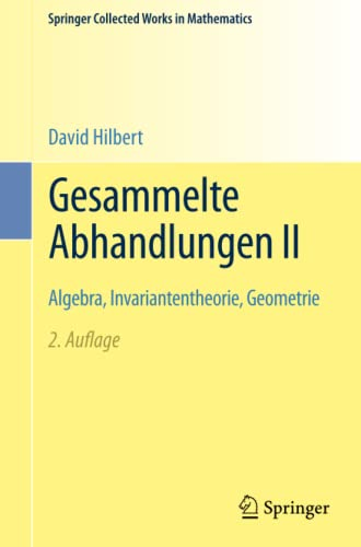 2: Gesammelte Abhandlungen II: Algebra, Invariantentheorie, Geometrie (Springer Collected Works in Mathematics)