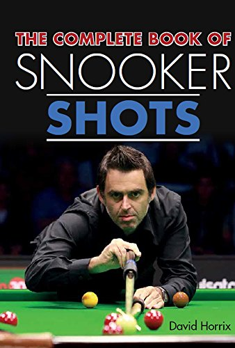 The Complete Book of Snooker Shots von The Crowood Press Ltd