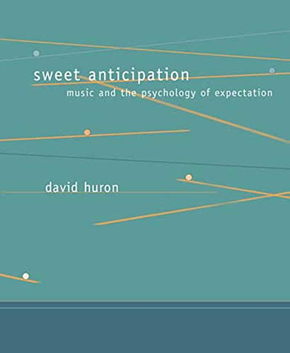 Sweet Anticipation: Music and the Psychology of Expectation (Bradford Books) von MIT Press
