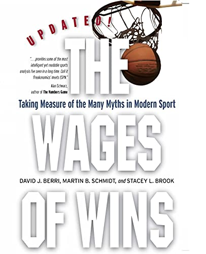 The Wages of Wins: Taking Measure of the Many Myths in Modern Sport: Taking Measure of the Many Myths in Modern Sport. Updated Edition (Stanford Business Books) von Stanford Business Books