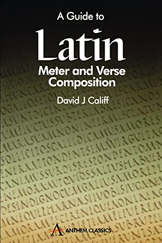 A Guide to Latin Meter and Verse Composition (Wpc Classics) von Anthem Press