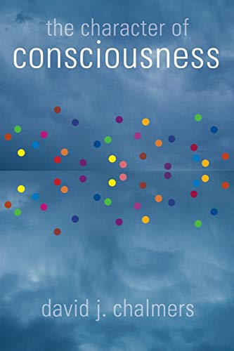 The Character of Consciousness (Philosophy of Mind) von Oxford University Press, USA
