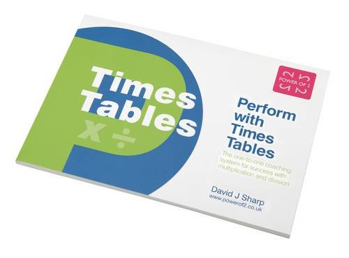 Sharp, D: Perform with Times Tables: The One-to-one Coaching System for Success with Multiplication and Division von Power of 2 Publishing