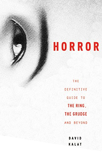 J-Horror: The Definitive Guide to The Ring, The Grudge and Beyond von Vertical