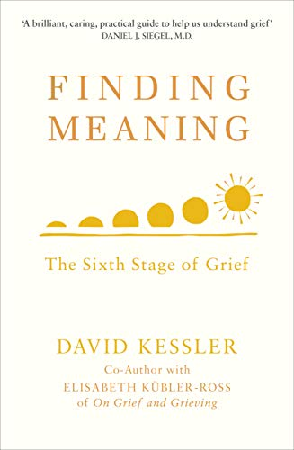 Finding Meaning: The Sixth Stage of Grief von Rider