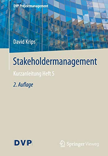 Stakeholdermanagement: Kurzanleitung Heft 5 (DVP Projektmanagement)