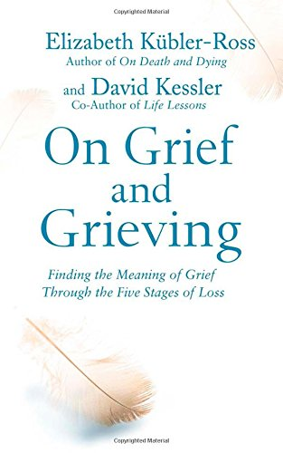 On Grief and Grieving: Finding the Meaning of Grief Through the Five Stages of Loss von Simon & Schuster Ltd