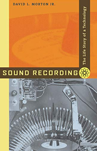 Sound Recording: The Life Story of a Technology von Johns Hopkins University Press