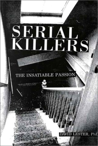 Serial Killers: The Insatiable Passion von Charles Press Pubs(PA)
