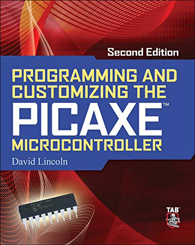 Programming and Customizing the Picaxe Microcontroller 2/E (Programmable Controllers Series) von McGraw-Hill/Tab Electronics
