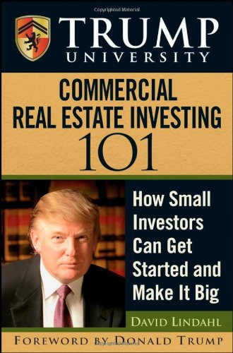 Trump University Commercial Real Estate 101: How Small Investors Can Get Started and Make It Big von John Wiley & Sons Ltd