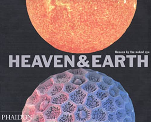 Heaven and Earth: Unseen by the Naked Eye (Photography) von Phaidon Press