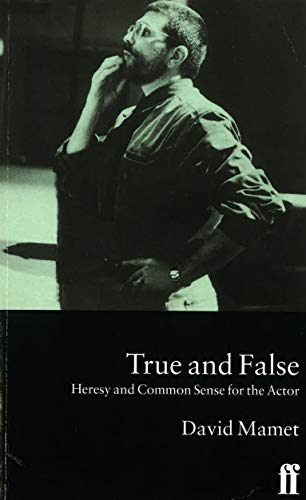 True and False: Heresy and Common Sense for the Actor von Faber & Faber