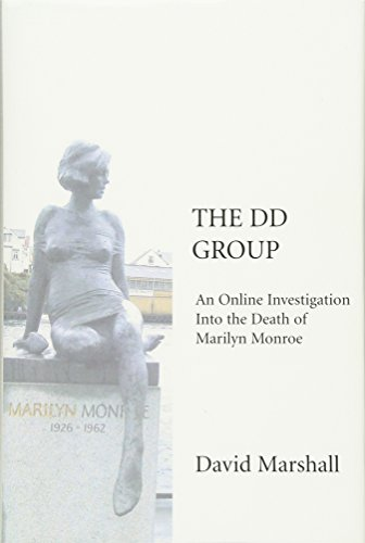 The DD Group: An Online Investigation Into the Death of Marilyn Monroe von iUniverse