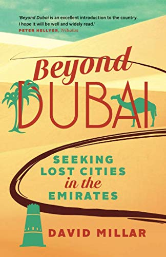 Beyond Dubai: Seeking Lost Cities in the Emirates von Melting Tundra Publishing
