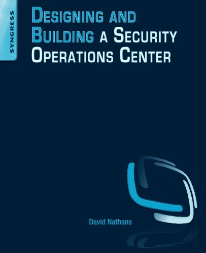 Designing and Building a Security Operations Center von Elsevier LTD, Oxford
