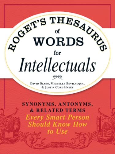 Roget's Thesaurus of Words for Intellectuals: Synonyms, Antonyms, and Related Terms Every Smart Person Should Know How to Use von Adams Media