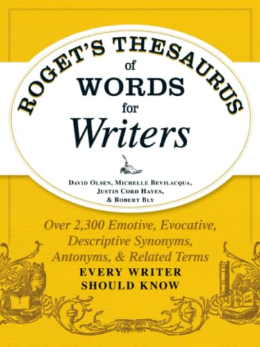 Roget's Thesaurus of Words for Writers: Over 2,300 Emotive, Evocative, Descriptive Synonyms, Antonyms, And Related Terms Every Writer Should Know von Adams Media