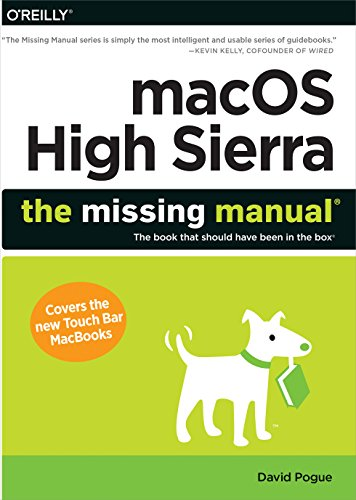 macOS High Sierra: The Missing Manual: The Book That Should Have Been in the Box von O'Reilly UK Ltd.