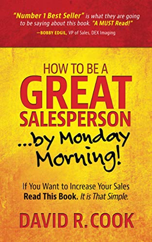 How To Be A GREAT Salesperson...By Monday Morning!: If You Want to Increase Your Sales Read This Book. It is That Simple von Captivating Press