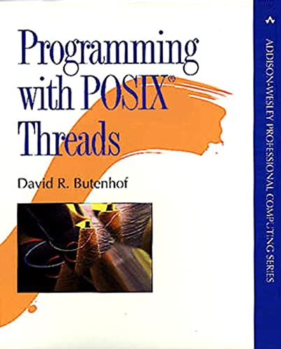 Programming with POSIX Threads (Addison-Wesley Professional Computing Series) von Addison-Wesley Professional