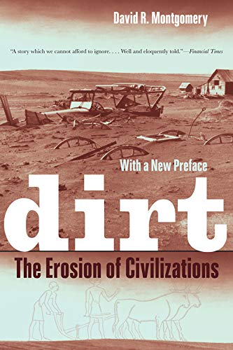 Dirt: The Erosion of Civilizations von University of California