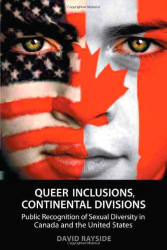 Queer Inclusions, Continental Divisions: Public Recognition of Sexual Diversity in Canada and the United States von PAPERBACKSHOP UK IMPORT