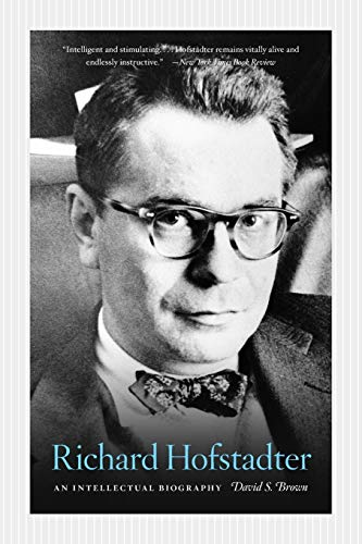 Richard Hofstadter: An Intellectual Biography von University of Chicago Press