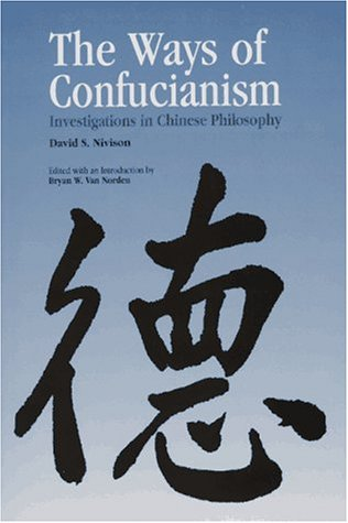Ways of Confucianism: Investigations in Chinese Philosophy