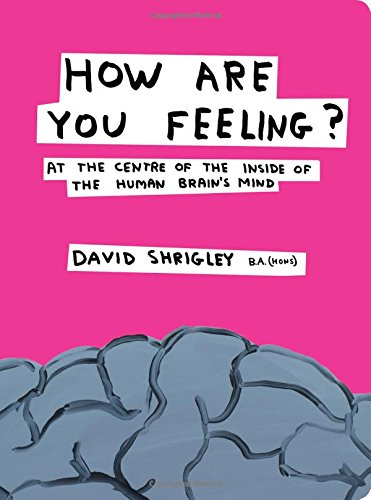 How Are You Feeling?: At the Centre of the Inside of the Human Brain's Mind von W. W. Norton & Company