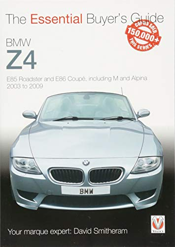 BMW Z4: E85 Roadster and E86 Coupe including M and Alpina 2003 to 2009 (The Essential Buyer's Guide) von Veloce Publishing Ltd