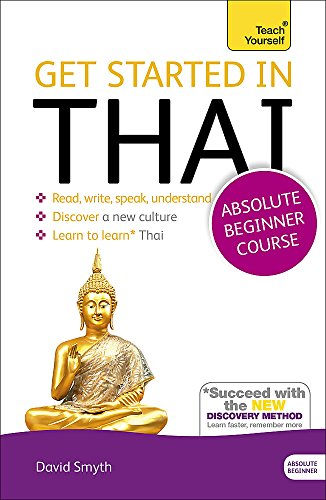 Get Started in Thai Absolute Beginner Course: (Book and audio support) (Teach Yourself) von Teach Yourself