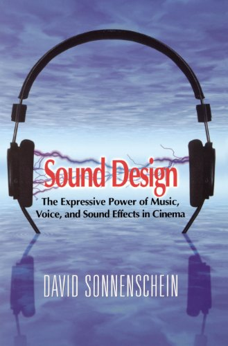 Sound Design: The Expressive Power of Music, Voice and Sound Effects in Cinema von Elsevier LTD, Oxford