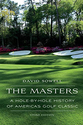 The Masters: A Hole-By-Hole History of America's Golf Classic, Third Edition von UNIV OF NEBRASKA PR