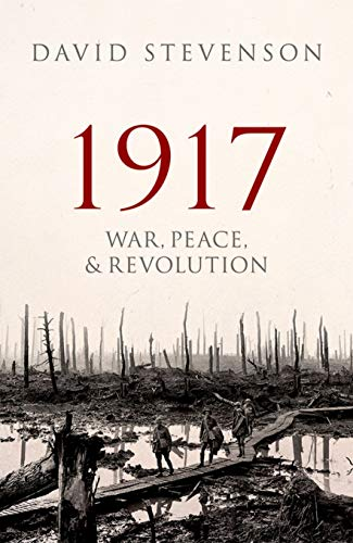 1917: War, Peace, and Revolution von Oxford University Press