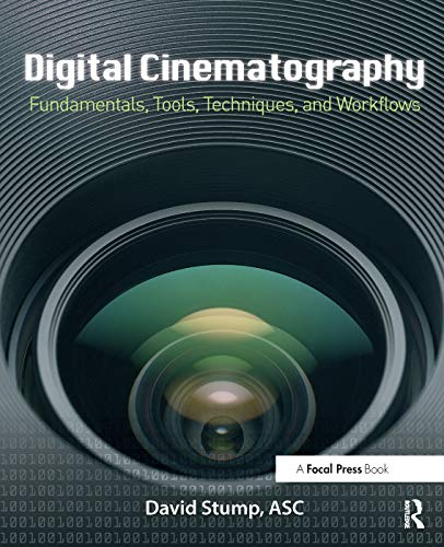 Digital Cinematography: Fundamentals, Tools, Techniques, and Workflows von Taylor & Francis Ltd