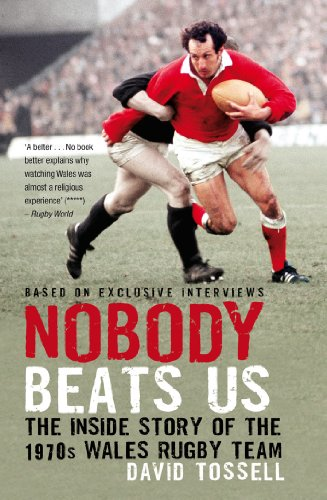 Nobody Beats Us: The Inside Story of the 1970s Wales Rugby Team von Mainstream Publishing