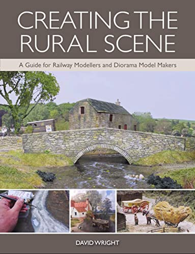Creating the Rural Scene: A Guide for Railway Modellers and Diorama Model Makers von The Crowood Press Ltd
