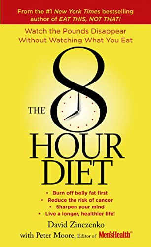 The 8-Hour Diet: Watch the Pounds Disappear Without Watching What You Eat! von St. Martin's Press