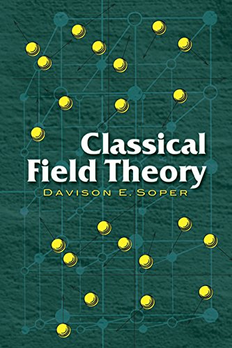 Classical Field Theory (Dover Books on Physics) von Dover Publications