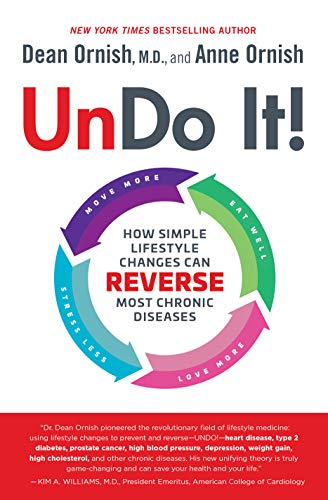 Undo It!: How Simple Lifestyle Changes Can Reverse Most Chronic Diseases von Ballantine Books