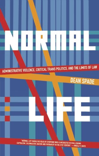 Normal Life: Administrative Violence, Critical Trans Politics, and the Limits of Law von SOUTH END PR
