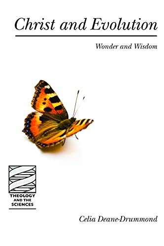 Christ and Evolution: Wonder and Wisdom (Theology and the Sciences)