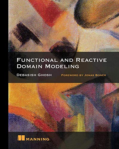 Functional and Reactive Domain Modeling von Manning